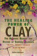 Healing Power of Clay, Michel Abehsera